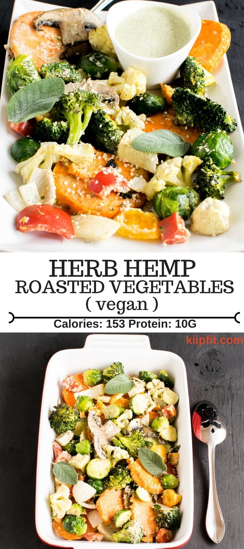 Vegan Herb Hemp Roasted Vegetables is made with fiber rich vegetables and tossed in mouthwatering hemp seed dressing. It's not only delicious but is also nutrient dense. This side dish is packed with absolutely desirable ingredients and is a crowd pleaser. Vegan Herb Hemp Roasted Vegetables is packed with fiber, protein, complex carbohydrates, good fats and lots of vitamins and minerals [ GF + Paleo ] kiipfit.com