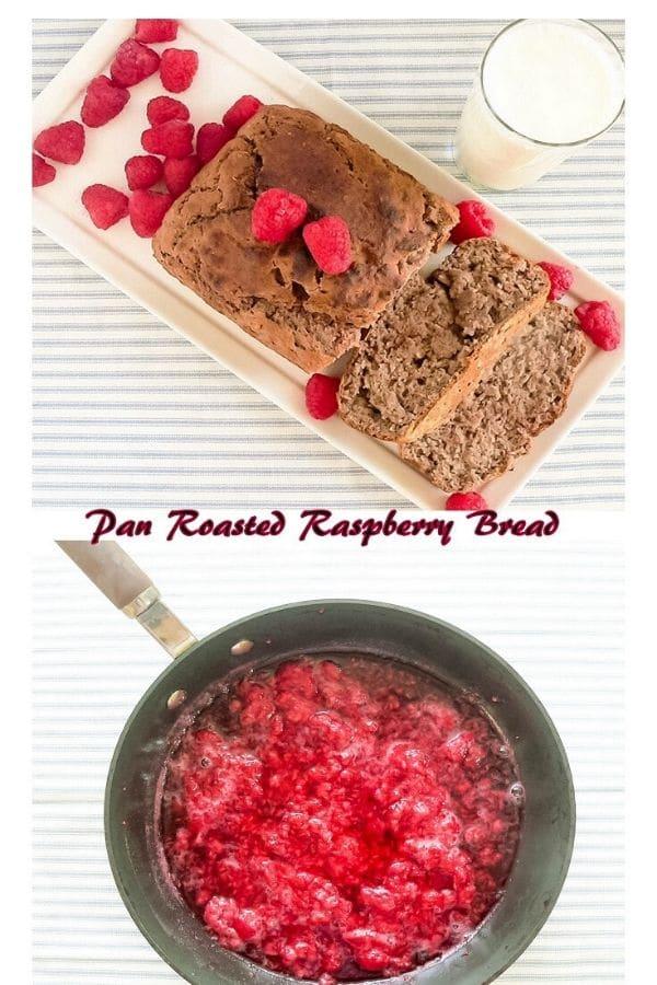 Multiple images of pan roasted raspberries bread